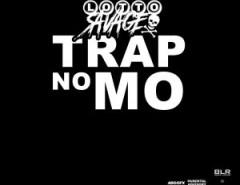 Lotto Savage - Trap No Mo